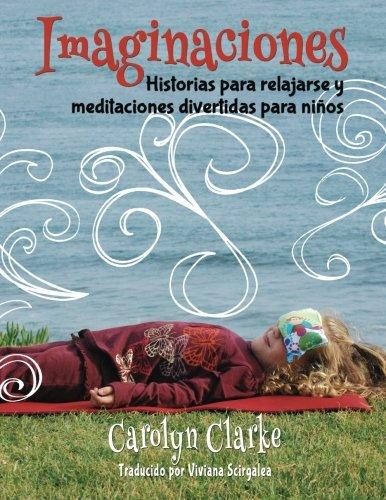 9780990732235: Imaginaciones: Historias para relajarse y meditaciones divertidas para niños (Imaginations Spanish Edition): Volume 1