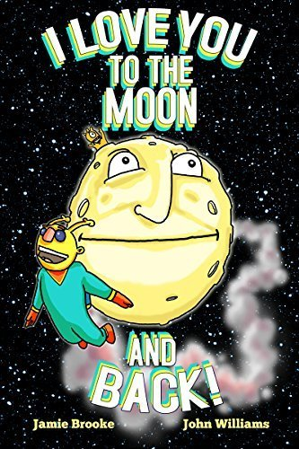 9780990735908: I Love You to the Moon and Back! (Board Book)