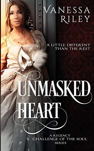 9780990743767: Unmasked Heart: A Regency Challenge of the Soul Book 1 (Volume 1)