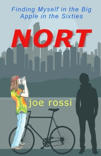 9780990745112: Nort: Finding Myself in the Big Apple in the Sixties