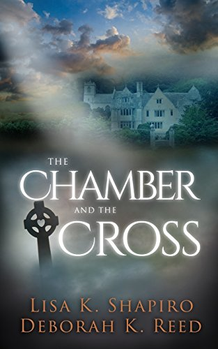 The Chamber And The Cross: Reed, Deborah K; Shapiro, Lisa K