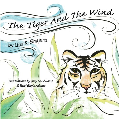The Tiger And The Wind: Lisa K Shapiro