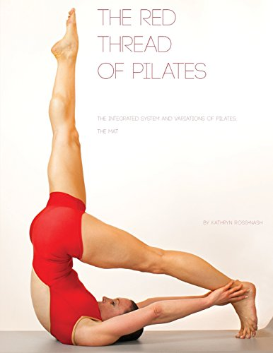 The Red Thread: The Integrated System and Variations of Pilates - The Mat: Kathryn Ross-Nash