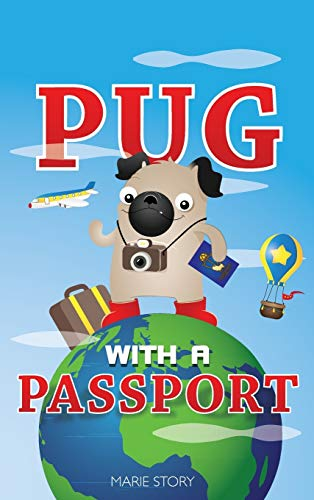 9780990749325: Pug with a Passport: A Kids' Travel Guide