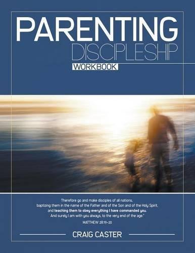 9780990755708: Parenting Discipleship Workbook
