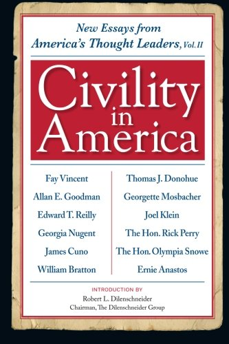 Civility in America Volume II: New Essays: Dilenschneider, Robert L,