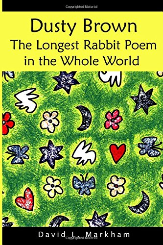 9780990758747: Dusty Brown: The Longest Rabbit Poem in the Whole World