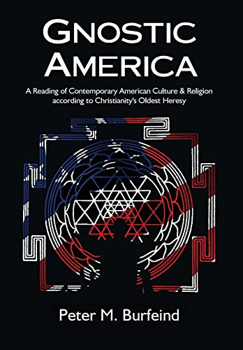 9780990765806: Gnostic America: A Reading of Contemporary American Culture & Religion According to Christianity's Oldest Heresy