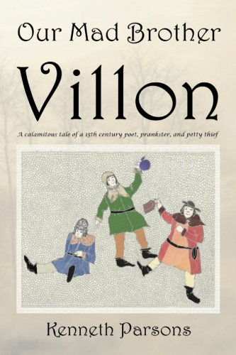Our Mad Brother Villon: Kenneth Parsons