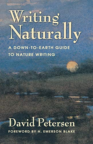 9780990782605: Writing Naturally: A Down-To-Earth Guide to Nature Writing