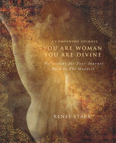 9780990792499: You Are Woman, You Are Divine--A Companion Journal: Reflections for Your Journey Back to the Goddess