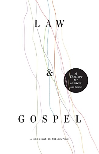 9780990792727: Law and Gospel: A Theology for Sinners (and Saints)