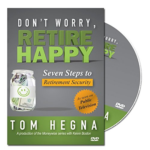 9780990794356: Don't Worry, Retire Happy! Seven Steps to Retirement Security