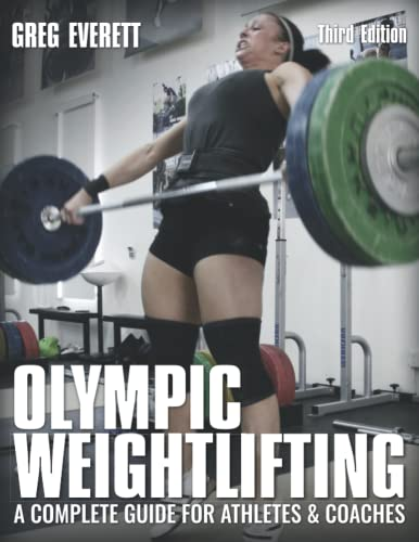9780990798545: Olympic Weightlifting: A Complete Guide for Athletes & Coaches