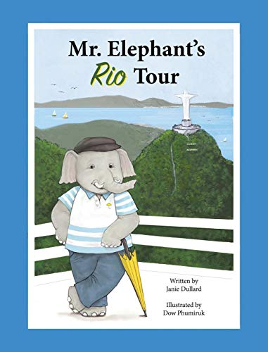 Mr. Elephant's Rio Tour (Yellow Umbrella Tour Company): Janie Dullard