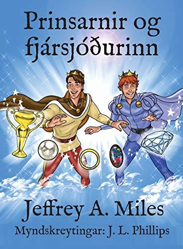 Prinsarnir og fjársjóðurinn (Icelandic Edition): Miles, Jeffrey A.