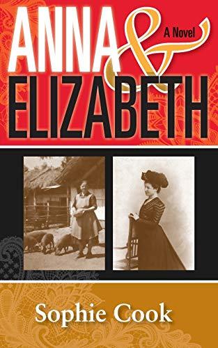 9780990805403: ANNA & ELIZABETH: A Novel