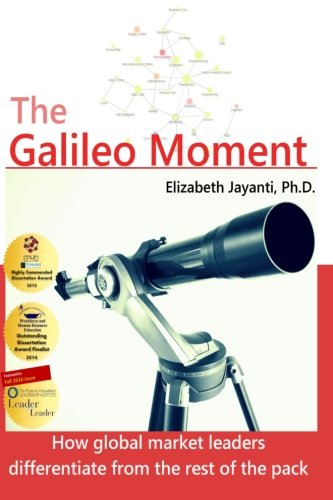 9780990805618: The Galileo Moment: How global market leaders differentiate from the rest of the pack