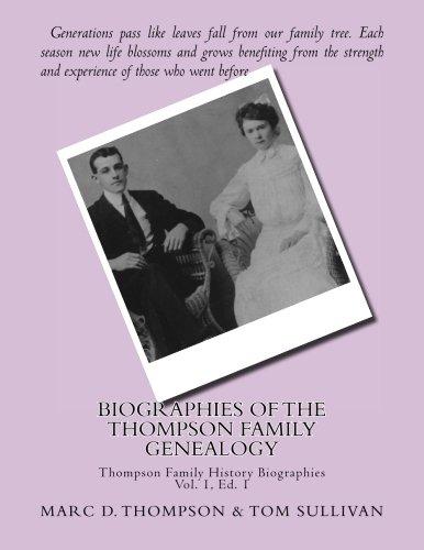 9780990807421: Narrative Biographies of the Thompson Family Genealogy including Thompson, Hense: Genealogy of Thompson, Hensel, Goodman, Updegrove, Penman, Brown ... Bowman, Walter et al (TFH Nar) (Volume 1)
