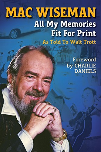 Mac Wiseman: All My Memories Fit for: Trott, Walt