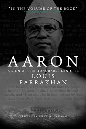 9780990810728: Aaron: A Sign of the Honorable Minister Louis Farrakhan