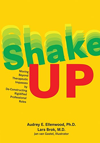 9780990814115: Shake-UP: Moving Beyond Therapeutic Impasses by De-Constructing Rigidified Professional Roles