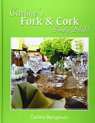 Carline's Fork and Cork: Simply Delish!: Carline Bengtsson