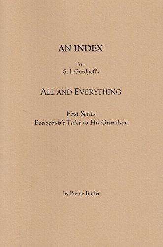 9780990820093: An Index for G.I. Gurdjieff s All and Everything First Series: Beelzebub s Tales to His Grandson
