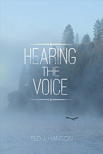 Hearing the Voice: Ted J Hanson