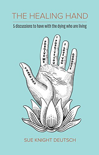 9780990834106: The Healing Hand: 5 discussions to have with the dying who are living