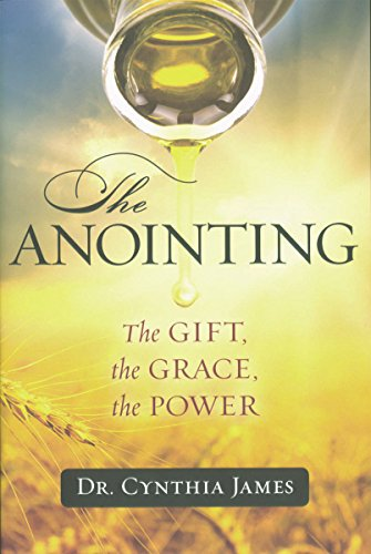 9780990834434: The Anointing: The GIFT, the GRACE, the POWER