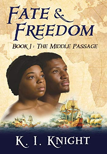 Fate & Freedom: Book I : The Middle Passage: K I Knight