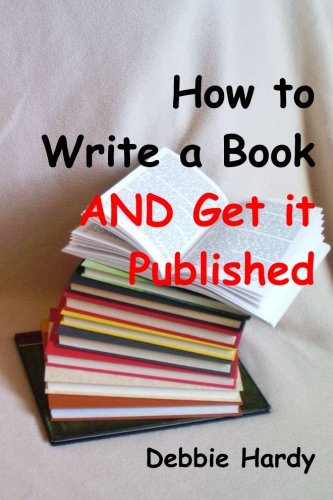 9780990839002: How to Write a Book AND Get it Published