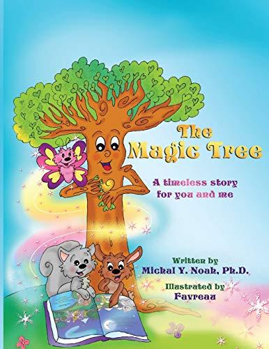 9780990839439: The Magic Tree: AWARD-WINNING CHILDREN'S BOOK (Recipient of the prestigious Mom's Choice Award)