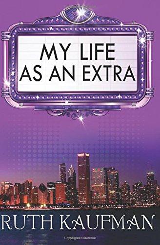 My Life as an Extra: Kaufman, Ruth
