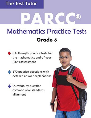 PARCC Mathematics Practice Tests - Grade 6: Test Tutor Publishing