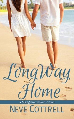 Long Way Home: A Mangrove Island novel (Volume 1): Cottrell, Neve