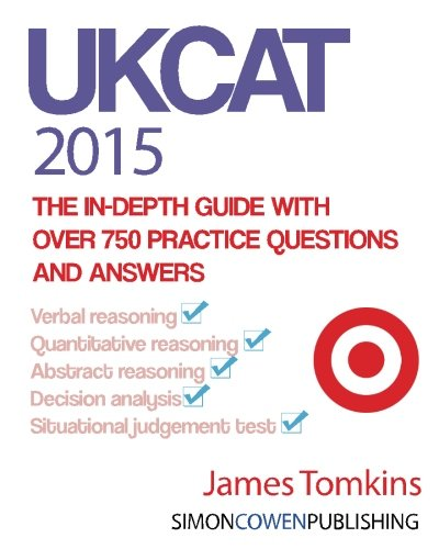 9780990853824: UKCAT 2015 - The in-depth guide with over 750 practice questions and answers: The up to date guide for your UKCAT revision