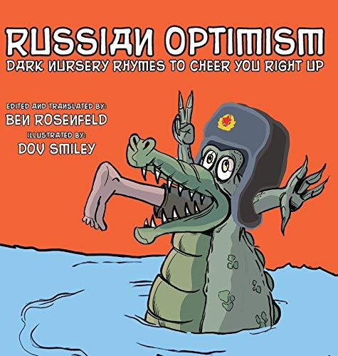 Russian Optimism: Dark Nursery Rhymes To Cheer You Right Up: Ben Rosenfeld
