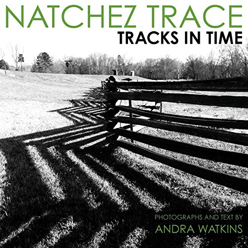 Natchez Trace: Tracks in Time: Watkins, Andra