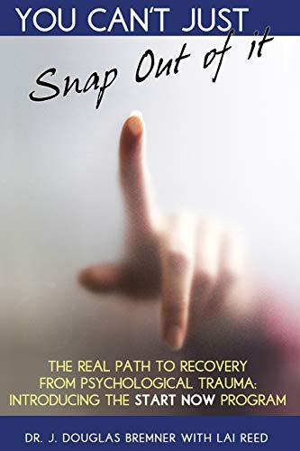 9780990865056: You Can't Just Snap Out Of It: The Real Path to Recovery From Psychological Trauma