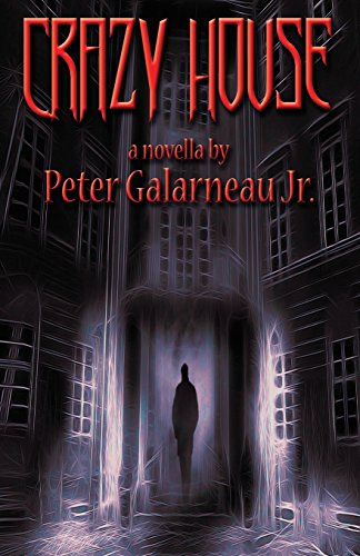 Crazy House: Peter Galarneau Jr.