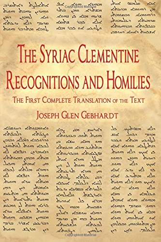 9780990868538: The Syriac Clementine Recognitions and Homilies: The First Complete Translation of the Text