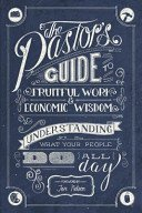 9780990870104: The Pastor's Guide to Fruitful Work & Economic Wisdom: Understanding What Your People Do All Day