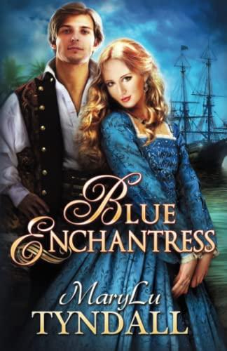 The Blue Enchantress (Charles Towne Belles) (Volume 2): MaryLu Tyndall