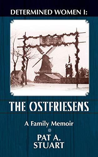 9780990872726: Determined Women: The Ostfriesens