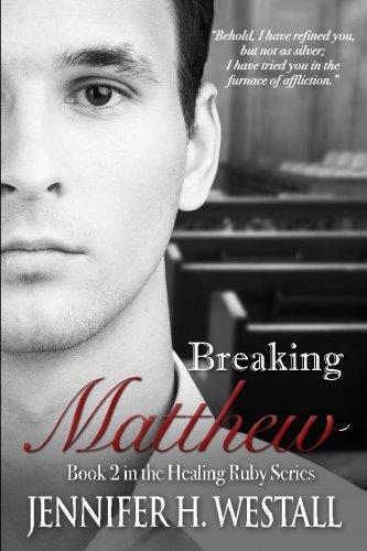 9780990875970: Breaking Matthew (Healing Ruby) (Volume 2)