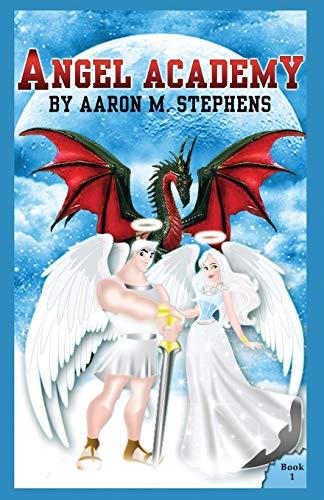 Angel Academy: Stephens, Aaron M