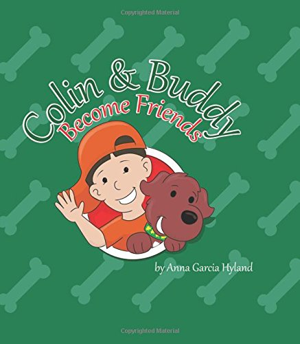 Colin and Buddy Become Friends: Anna Garcia Hyland