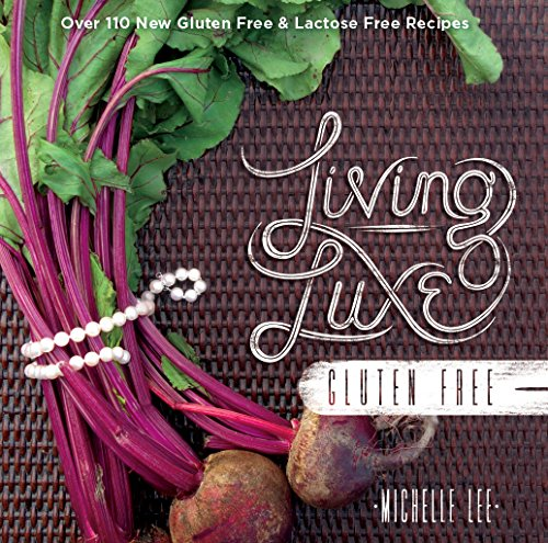 Living Luxe Gluten Free: Lee, Michelle